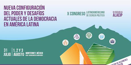 X CONGRESO LATINOAMERICANO DE CIENCIA POLITICA entradas