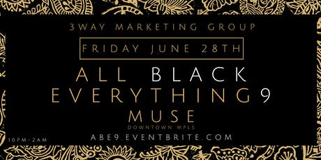 3WayMg : 9th Annual All Black Everything (#ABE9) at MUSE Event Center tickets