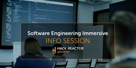 Galvanize's HackReactor Software Engineering Immersive Info Session  tickets