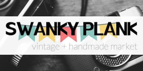 Swanky Plank Vintage + Handmade Market 2019 tickets