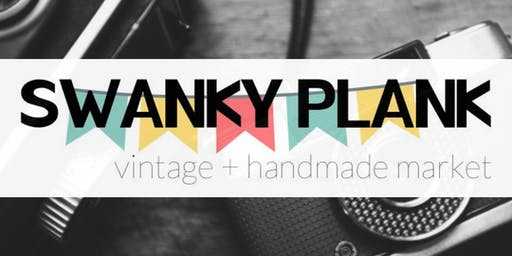 Swanky Plank Vintage + Handmade Market 2019