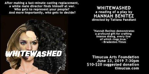 Whitewashed - staged reading by Hannah Benitez