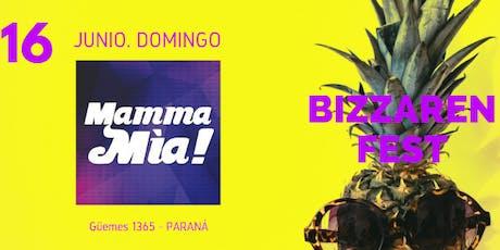 MAMMA MÍA! BIZZAREN FEST >> EN PARANÁ << DOM 16. JUNIO  entradas