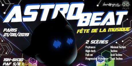 Astro Beat #5 | Fête de la Musique - Psytrance & Techno billets