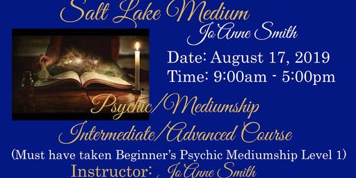PSYCHIC/MEDIUMSHIP INTERMEDIATE/ADVANCED COURSE WITH SALT LAKE MEDIUM, JO'ANNE SMITH