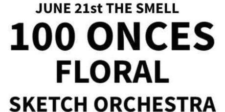 100 Onces, Floral, Sketch Orchestra, Thank You Congratulations tickets