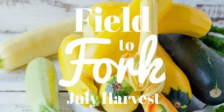 Field to Fork: July Harvest Cooking Class tickets