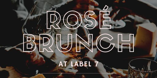 Rosé Brunch at Label 7