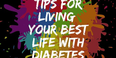 Tips for Living Your Best Life with Diabetes tickets