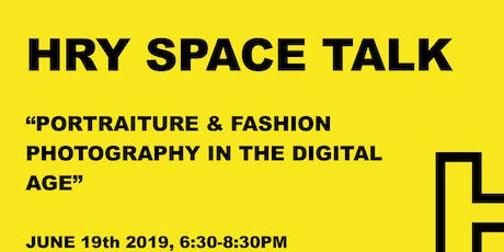 HRY SPACE Talk: Portraiture and Fashion Photography in the Digital Age tickets