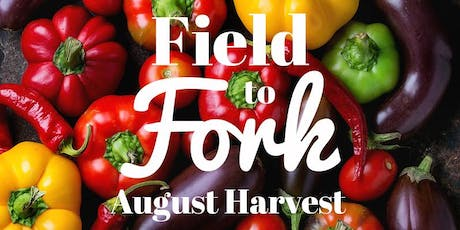 Field to Fork: August Harvest Cooking Class tickets