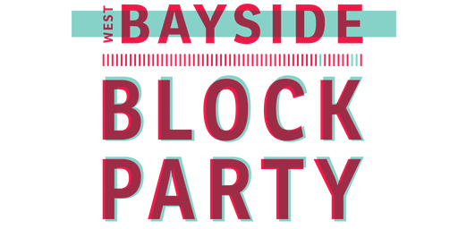 West Bayside BLOCK PARTY