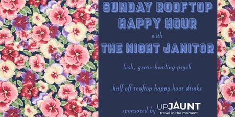 Sunday Rooftop Happy Hour with UpJaunt & the Night Janitor tickets