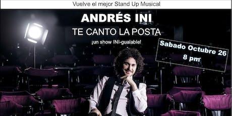 """""""TE CANTO LA POSTA"""" Andres Ini boletos"""