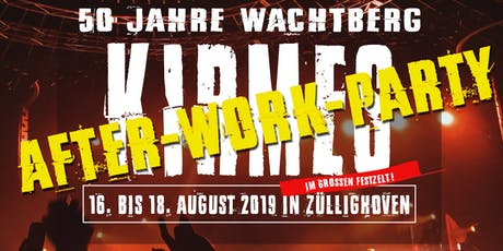 50 Jahre Wachtberg / Kirmes in Züllighoven #After Work Party 16.08.2019# Tickets