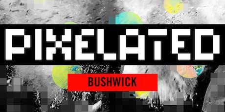 PIXELATED WAREHOUSE PARTY - BUSHWICK tickets