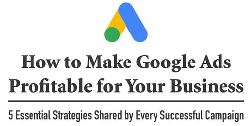 How to Make Google Ads Profitable for Your Business