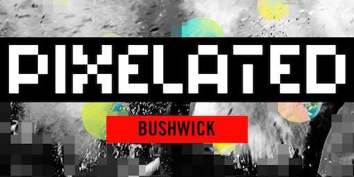 PIXELATED WAREHOUSE PARTY * BUSHWICK