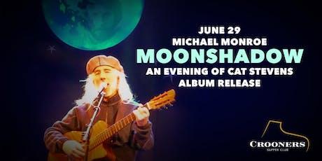 Moonshadow: Michael Monroe Sings Cat Stevens Album Release tickets