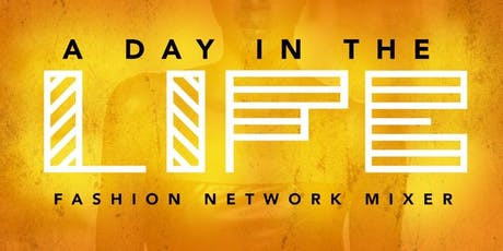 A Day In The Life Fashion Network Mixer tickets