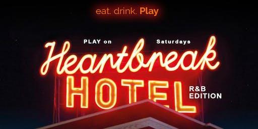 PLAY ON SATURDAYS: HeartBreak Hotel (R&B Edition)