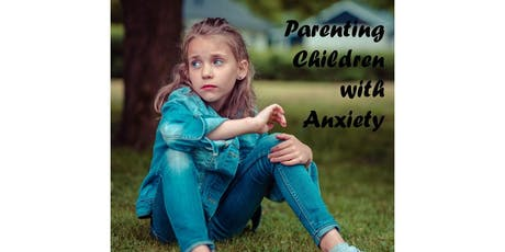 Parenting Children with Anxiety tickets