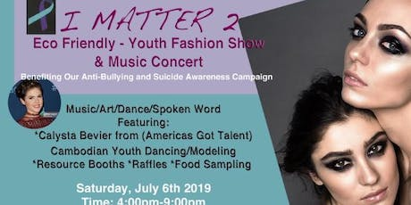 I MATTER 2 YOUTH FASHION SHOW & MUSIC CONCERT  tickets