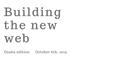 Building The New Web - Osaka edition
