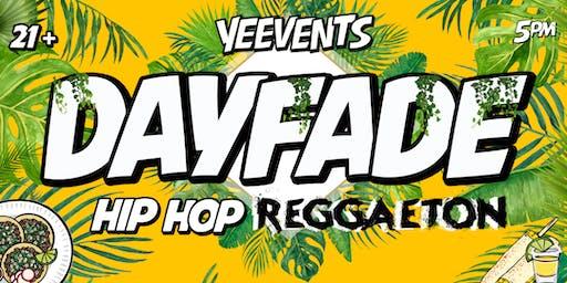 DAYFADE Hip Hop & Reggaeton 06/16 | San Jose, CA | YEEVENTS