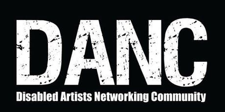 DANC (Disabled Artists Networking Community) tickets