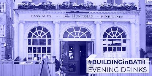 #BuildingInBath Post Work Drinks for Property & Development Professionals