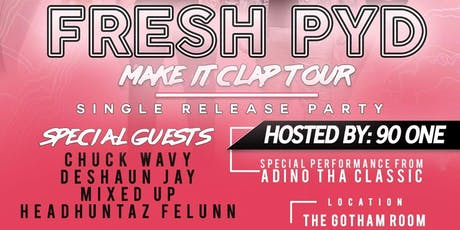 FRESH PYD - MAKE IT CLAP TOUR tickets