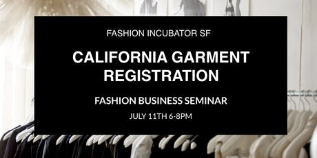 Fashion Business Seminar: California Garment Registration tickets