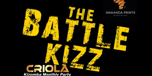 "Criola Kizomba Monthly Saturday Party ""The Battle Kizz"""