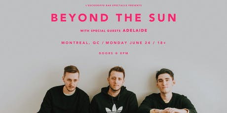 Beyond The Sun w/ Adelaide tickets
