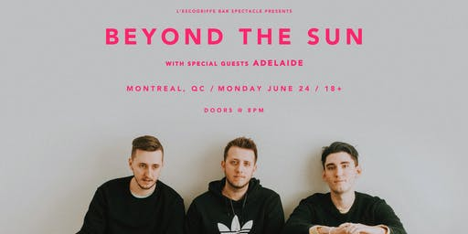 Beyond The Sun w/ Adelaide