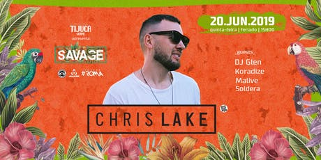 Chris Lake by Savage at #PistinhaMeuAmor  ingressos