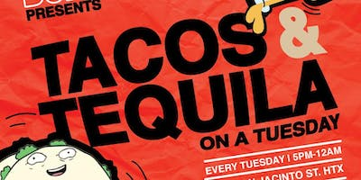 TACOS & TEQUILA ON A TUESDAY w/ TACOS BOMBEROS