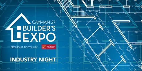 CAYMAN 27 BUILDER'S EXPO INDUSTRY NIGHT tickets