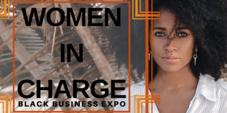Women In Charge- Black Business Expo tickets