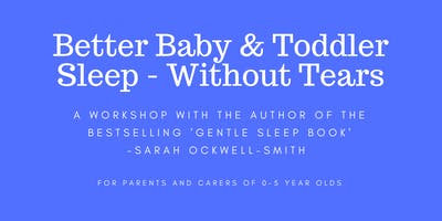 CAMBRIDGE: Better Baby and Toddler Sleep Without Tears - 0-5yrs
