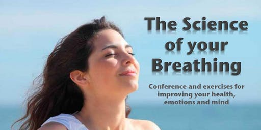 The Science of your Breathing: Improve your Health, Emotions and Mind