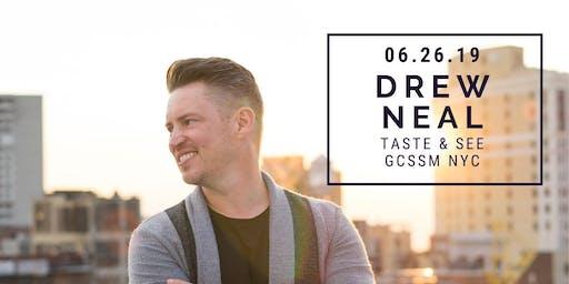 Taste & See with Drew Neal!