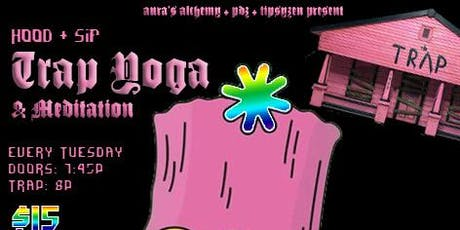 TRAP YOGA + MEDiTATION. tickets
