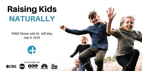 Raising Kids NATURALLY | FREE Dinner with Dr. Jeff May tickets