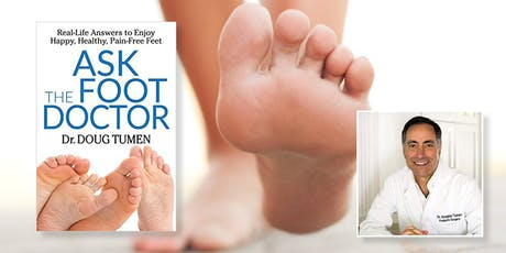 "Dr. Doug Tumen - ""Ask the Foot Doctor"" tickets"