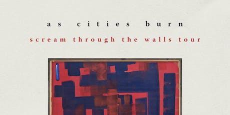 Scream Through The Walls Tour featuring As Cities Burn