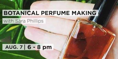 Botanical Perfume Making with with Sara Phillips