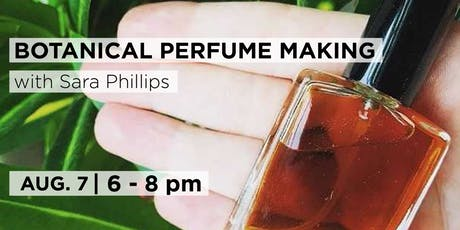 Botanical Perfume Making with with Sara Phillips  tickets