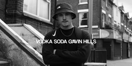 VODKA SODA GAVIN HILLS tickets